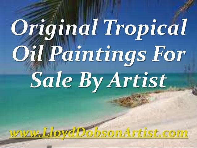 Original tropical oil paintings for sale by artist for Original oil paintings for sale by artist