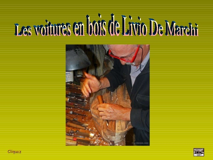 Les voitures en bois de Livio De Marchi Cliquez