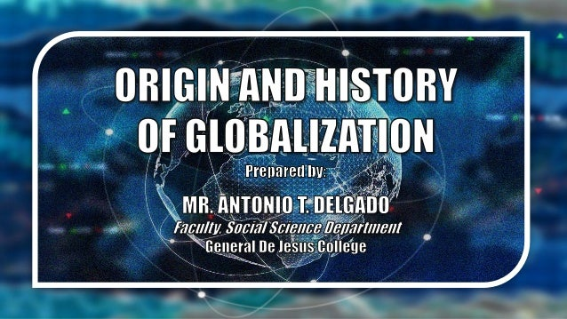 Globalization: Origin and History
