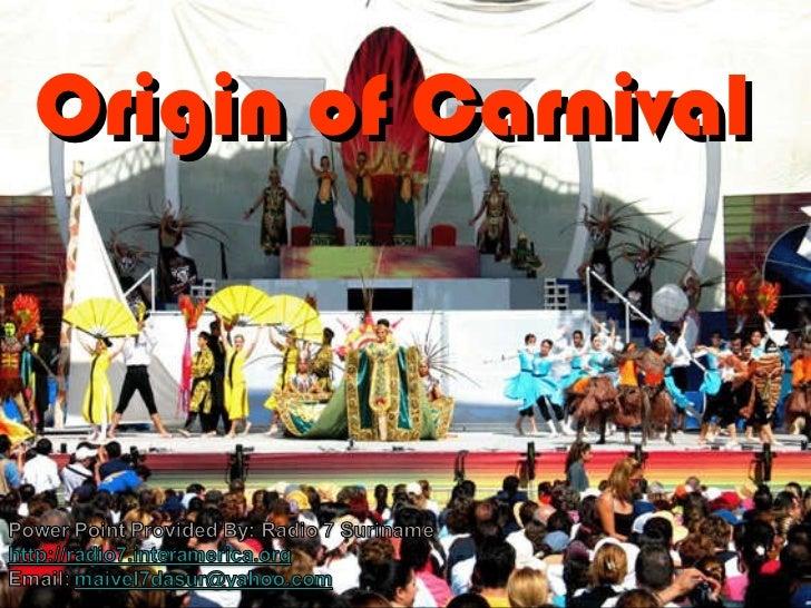 Origin of Carnival Origin of Carnival