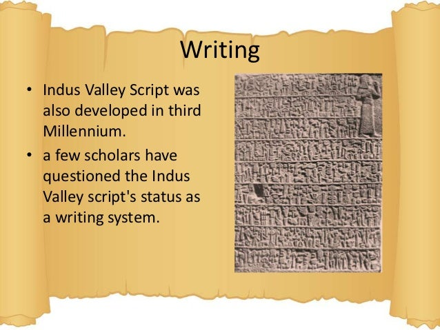indus valley writing The most typical indus seal is square,  writing in the indus valley a british museum website with sections on indus valley and on writing.