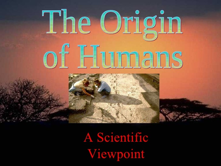 The Origin  of Humans A Scientific Viewpoint
