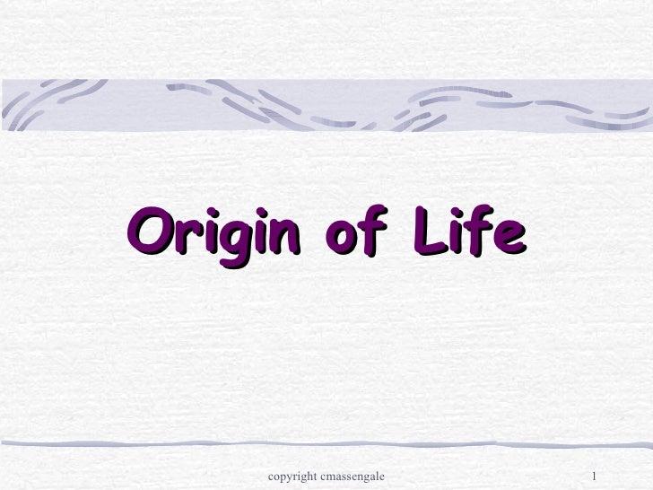 Origin of Life    copyright cmassengale   1