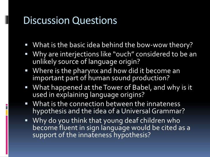 Other Sources of Language<br />More on the divine source:<br />Psammetichus and the babies raised by goats.  Ba-ba?<br />K...