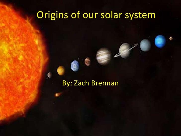 Origins of our solar system