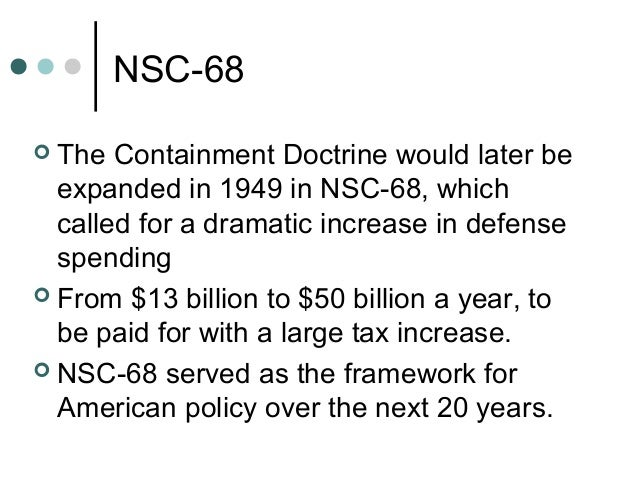 the influence of the truman doctrine and the nsc 68 in foreign policy Us enters the korean conflict america centered its foreign policy on the containment of president truman directed the national security council.
