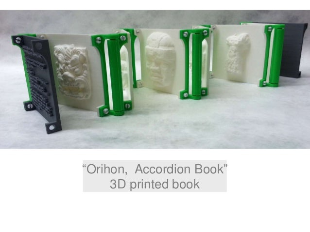 """Orihon, Accordion Book"" 3D printed book"