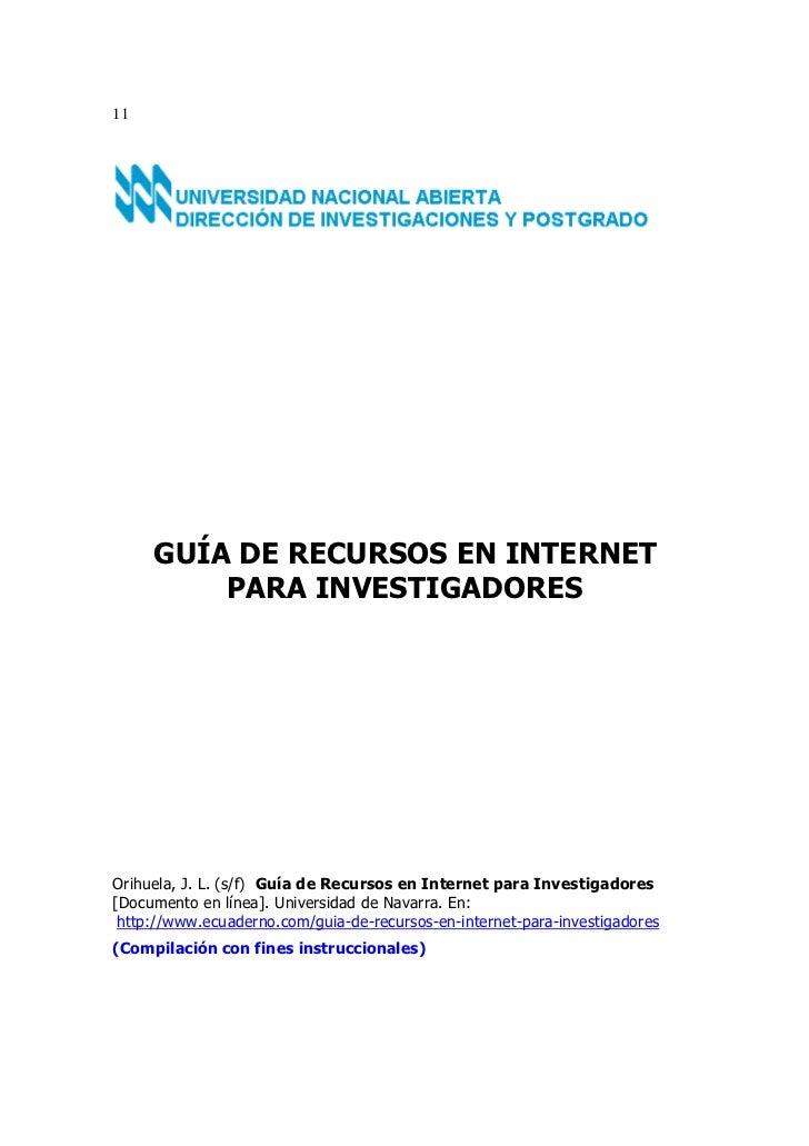 11     GUÍA DE RECURSOS EN INTERNET         PARA INVESTIGADORESOrihuela, J. L. (s/f) Guía de Recursos en Internet para Inv...