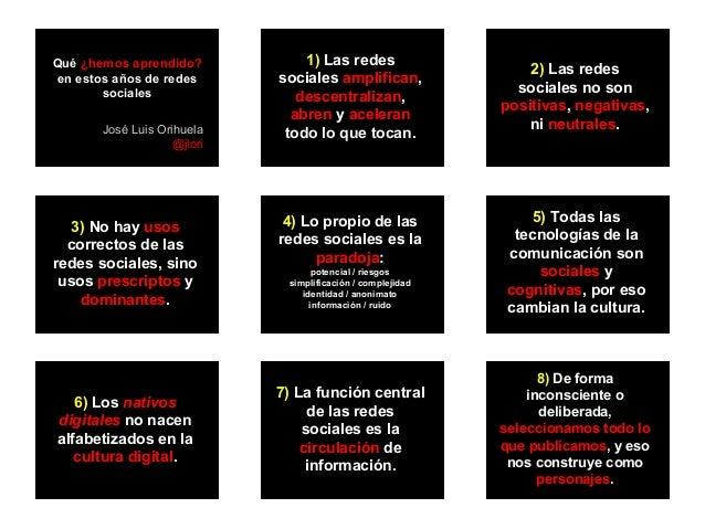 Qué ¿hemos aprendido? en estos años de redes sociales José Luis Orihuela @jlori 1) Las redes sociales amplifican, descentr...