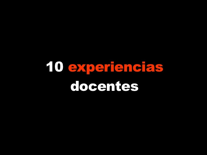 10  experiencias  docentes