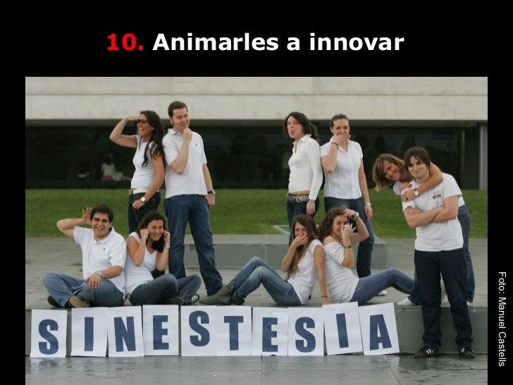 10.  Animarles a innovar Foto: Manuel Castells