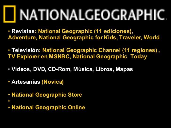 <ul><li>Revistas : National Geographic (11 ediciones), Adventure, National Geographic for Kids, Traveler, World </li></ul>...