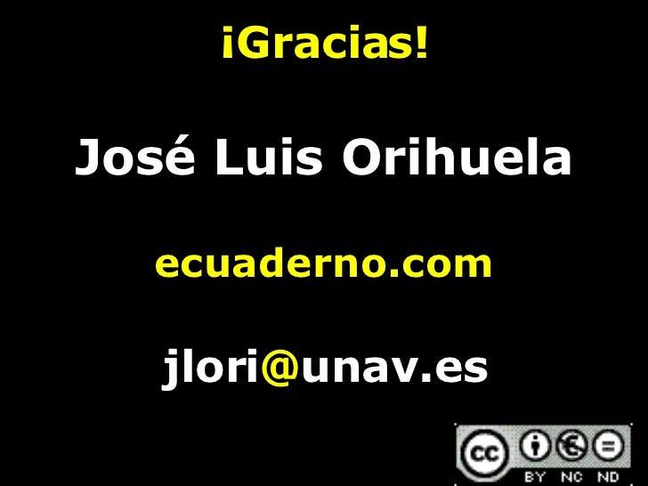 ¡Gracias! José Luis Orihuela ecuaderno.com jlori @ unav.es