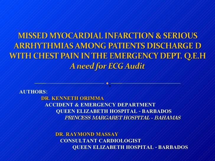 AUTHORS: DR. KENNETH ORIMMA ACCIDENT & EMERGENCY DEPARTMENT QUEEN ELIZABETH HOSPITAL - BARBADOS PRINCESS MARGARET HOSPITAL...