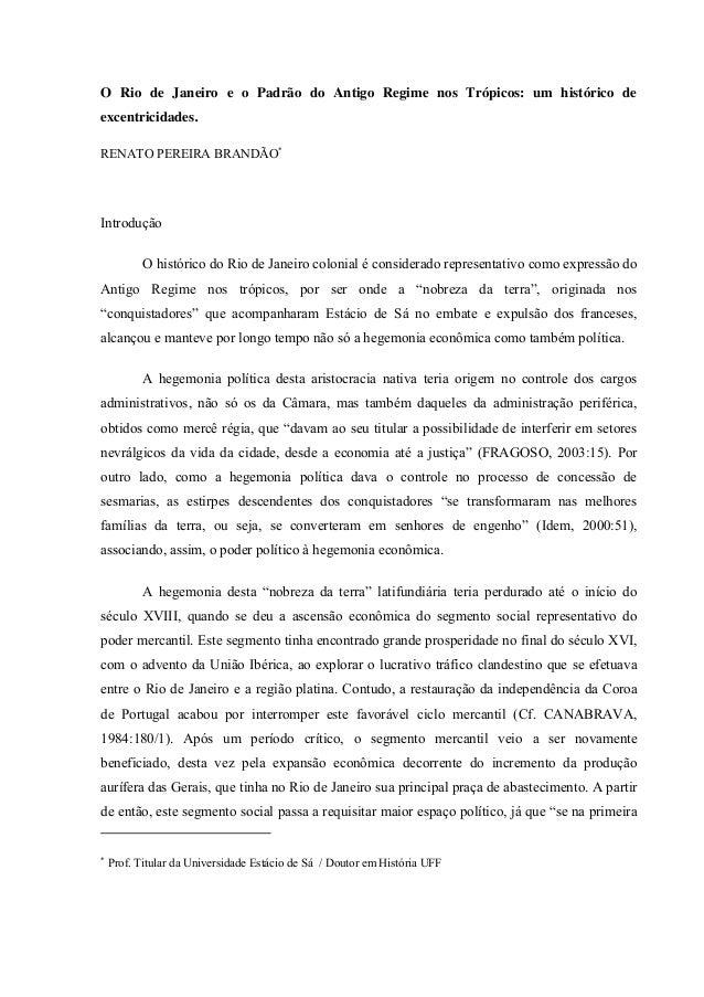 O Rio de Janeiro e o Padrão do Antigo Regime nos Trópicos: um histórico de excentricidades. RENATO PEREIRA BRANDÃO  Intro...