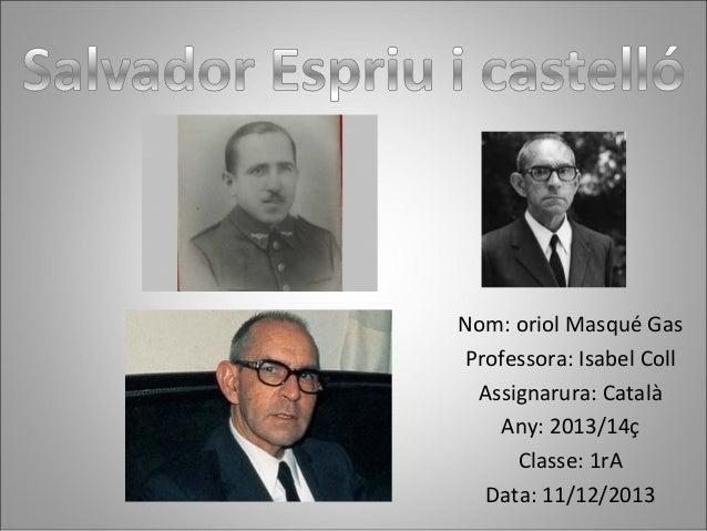 Nom: oriol Masqué Gas Professora: Isabel Coll Assignarura: Català Any: 2013/14ç Classe: 1rA Data: 11/12/2013