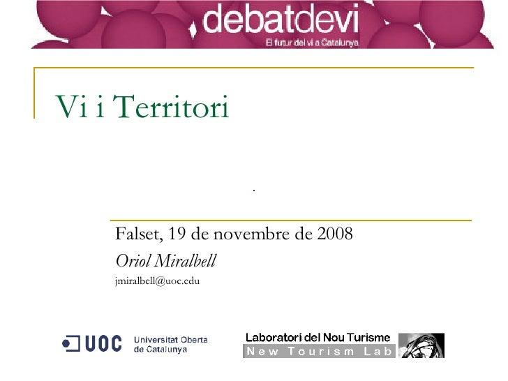 Vi i Territori Falset, 19 de novembre de 2008 Oriol Miralbell [email_address]