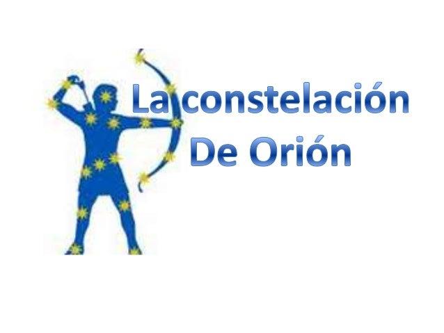 Orión, (el Cazador), es una constelación prominente,quizás la más conocida del cielo. Sus estrellasbrillantes y visibles d...