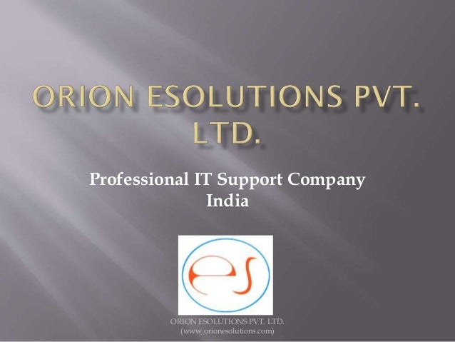 Professional IT Support Company India ORION ESOLUTIONS PVT. LTD. (www.orionesolutions.com)
