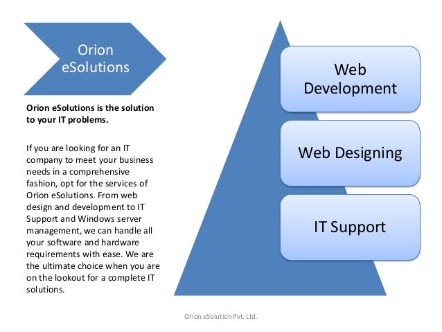 Orion eSolutions  Web Development  Orion eSolutions is the solution to your IT problems. If you are looking for an IT comp...