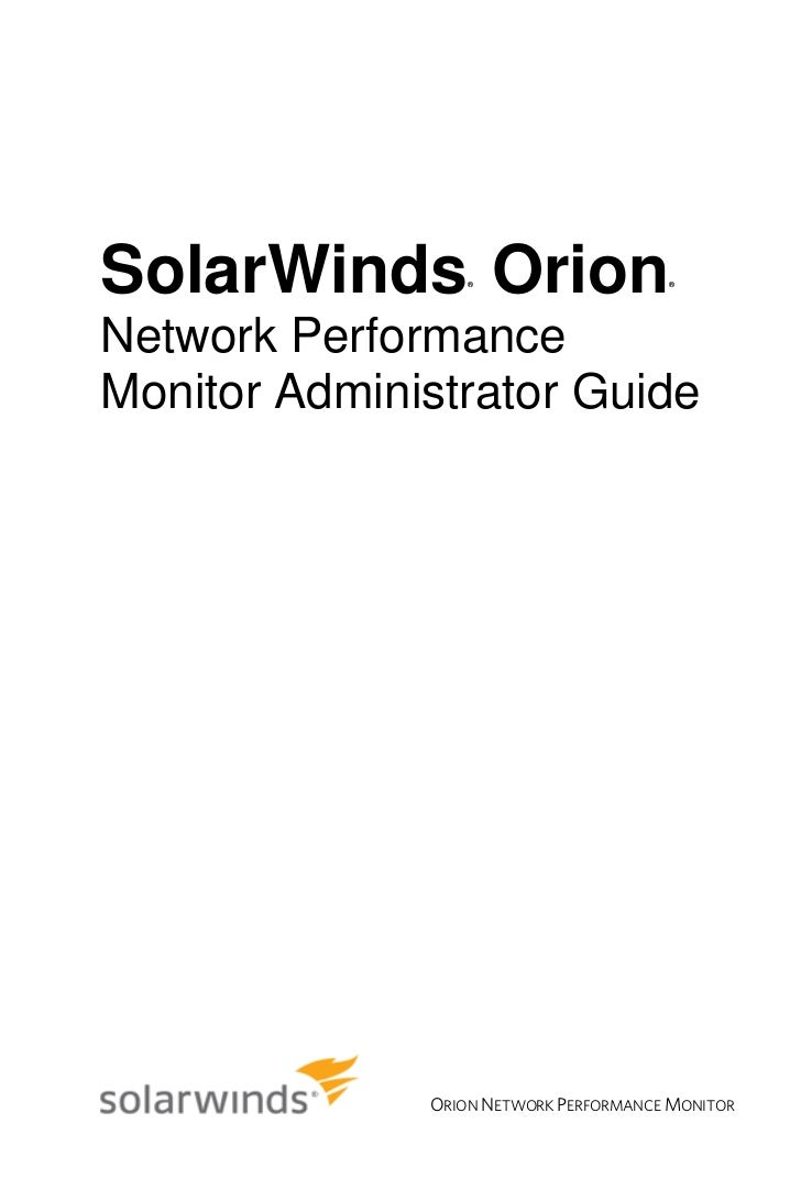 SolarWinds Orion  ®                    ®Network PerformanceMonitor Administrator Guide              ORION NETWORK PERFORMA...