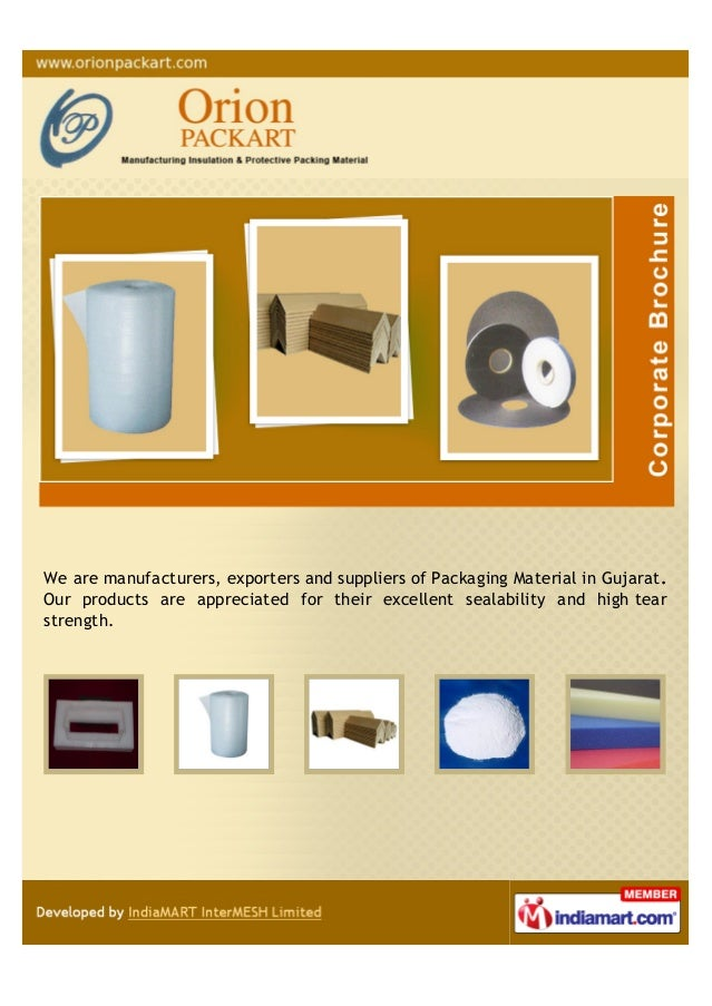 We are manufacturers, exporters and suppliers of Packaging Material in Gujarat.Our products are appreciated for their exce...