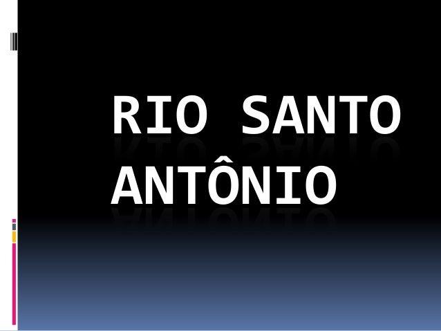 RIO SANTO ANTÔNIO