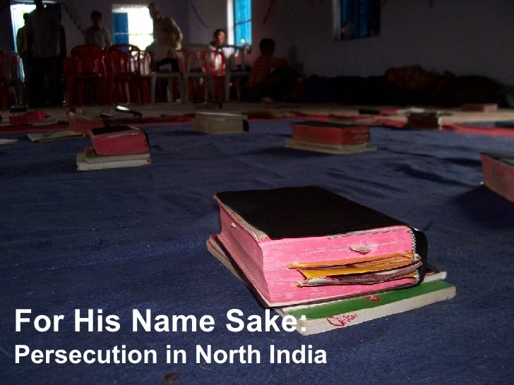 For His Name Sake: Persecution in North India