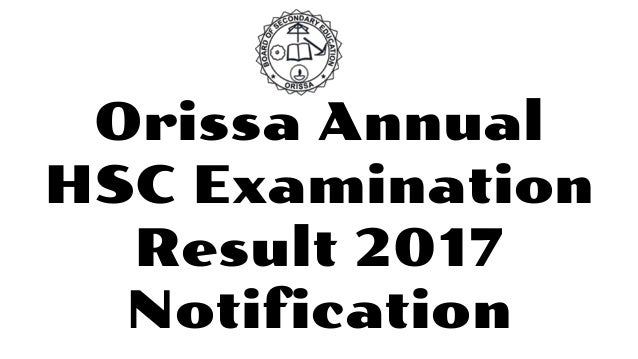 Orissa Annual HSC Examination Result 2017 Notification