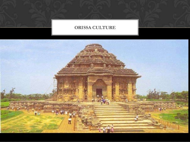 ORISSA CULTURE                 PRESENTED BY:                 KAAJAL