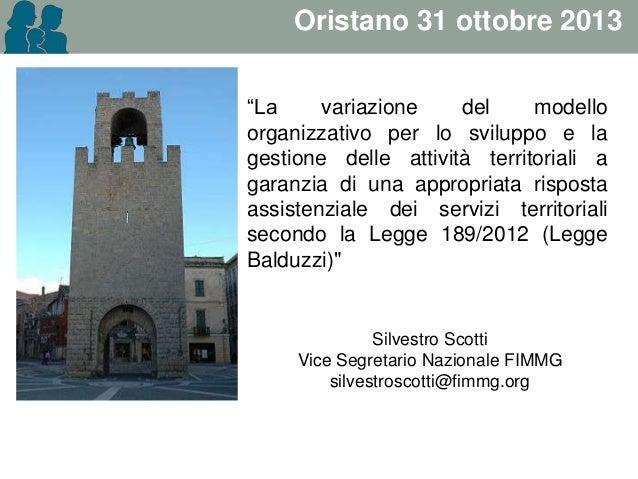 """Oristano 31 ottobre 2013 """"La variazione del modello organizzativo per lo sviluppo e la gestione delle attività territorial..."""