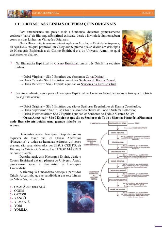 """ESTUDO DE UMBANDA 05/06/20131.1.""""ORIXÁS"""" AS 7 LINHAS OU VIBRAÇÕES ORIGINAISPara entendermos um pouco mais a Umbanda, devem..."""