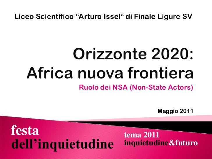 """Liceo Scientifico """"Arturo Issel"""" di Finale Ligure SV<br />Orizzonte 2020: Africa nuova frontiera<br />Ruolo dei NSA (Non-S..."""