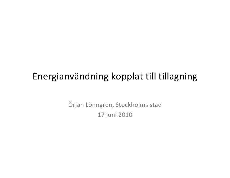 Energianvändningkopplattilltillagning          ÖrjanLönngren,Stockholmsstad                  17juni2010
