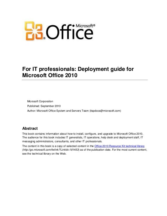 For IT professionals: Deployment guide for Microsoft Office 2010 Microsoft Corporation Published: September 2010 Author: M...