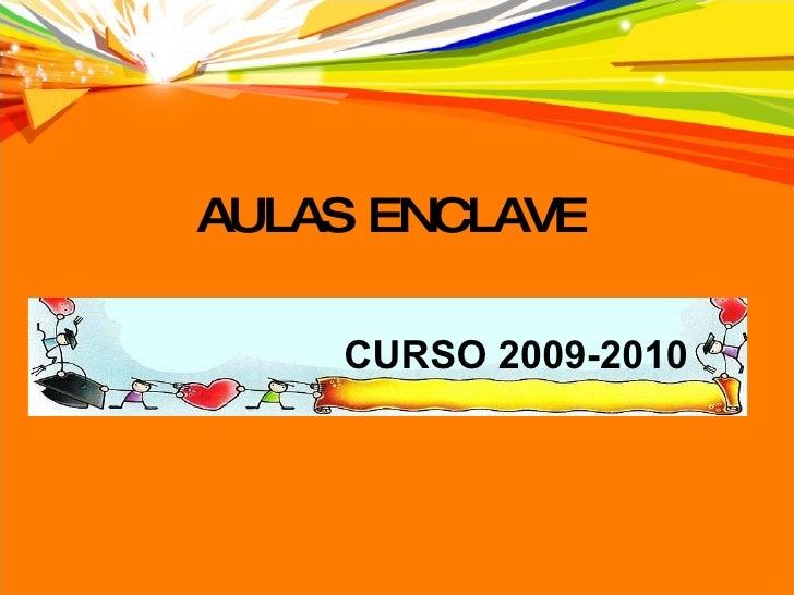 AULAS ENCLAVE CURSO 2009-2010