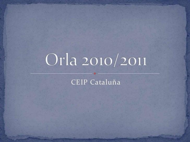 CEIP Cataluña<br />Orla 2010/2011<br />