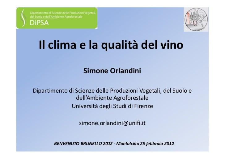 Il clima e la qualità del vino                    Simone OrlandiniDipartimento di Scienze delle Produzioni Vegetali, del S...