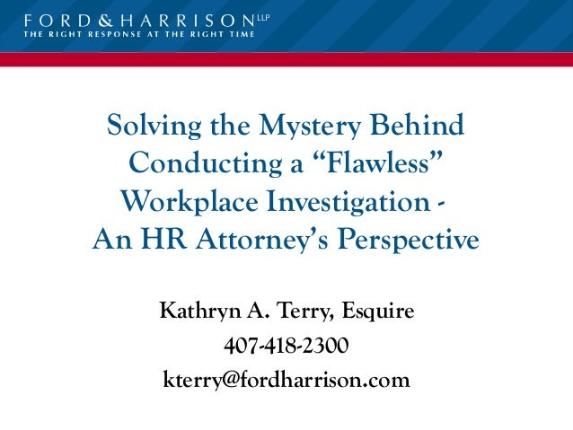 """Solving the Mystery Behind  Conducting a """"Flawless""""  Workplace Investigation -An HR Attorney's Perspective    Kathryn A. T..."""