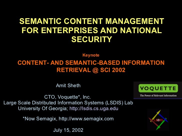 SEMANTIC CONTENT MANAGEMENT FOR ENTERPRISES AND NATIONAL SECURITY Amit Sheth CTO, Voquette*, Inc.  Large Scale Distributed...