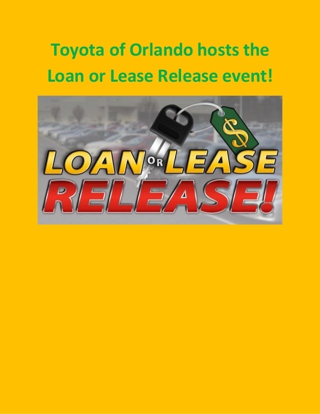 Toyota of Orlando hosts the Loan or Lease Release event!
