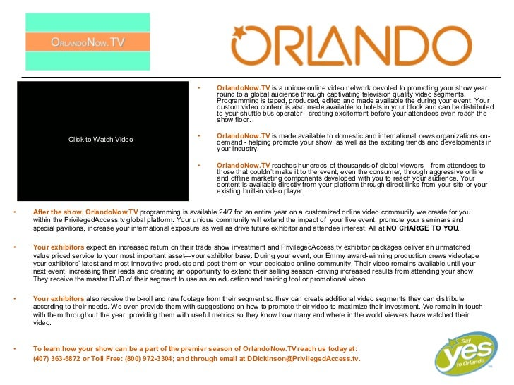 <ul><li>OrlandoNow.TV   is a unique online video network devoted to promoting your show year round to a global audience th...