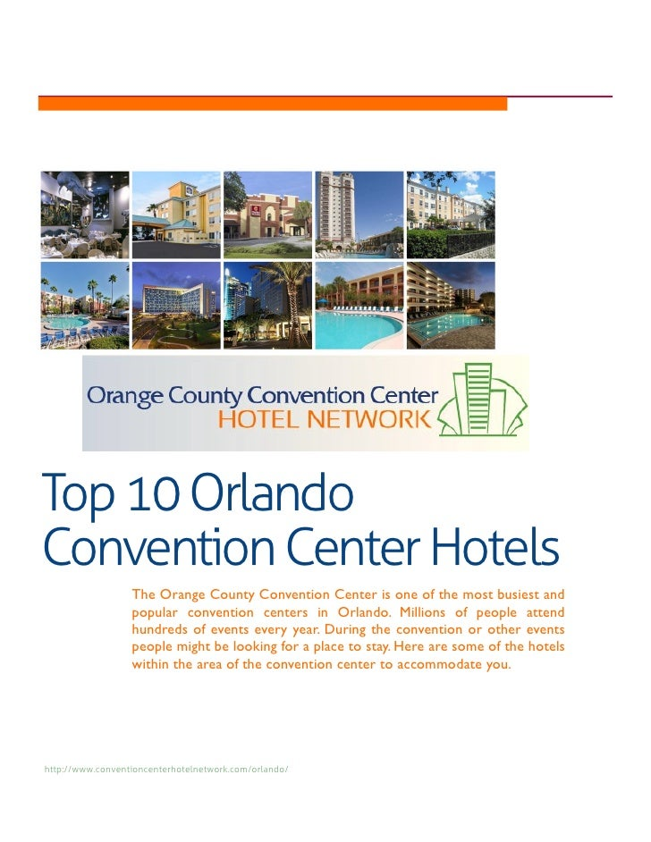 Top 10 OrlandoConvention Center Hotels                  The Orange County Convention Center is one of the most busiest and...