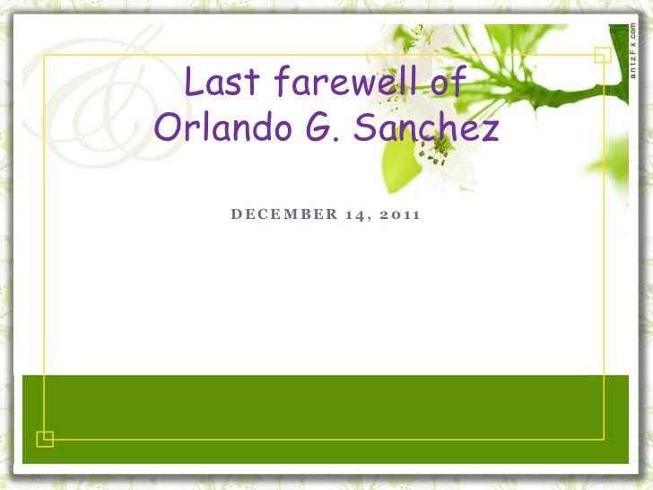 Last farewell ofOrlando G. Sanchez    DECEMBER 14, 2011