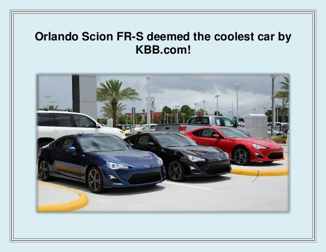 Orlando Scion FR-S deemed the coolest car by KBB.com!