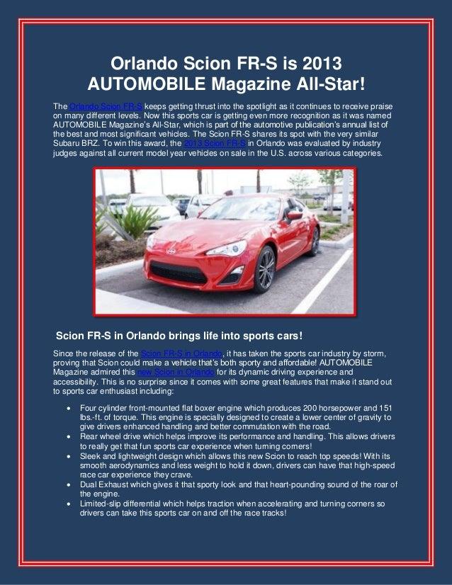 Orlando Scion FR-S is 2013AUTOMOBILE Magazine All-Star!The Orlando Scion FR-S keeps getting thrust into the spotlight as i...