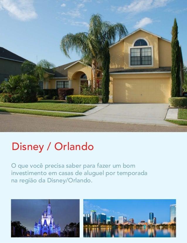 Disney / Orlando O que você precisa saber para fazer um bom investimento em casas de aluguel por temporada na região da Di...