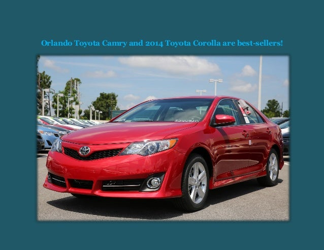 Orlando Toyota Camry and 2014 Toyota Corolla are best-sellers!