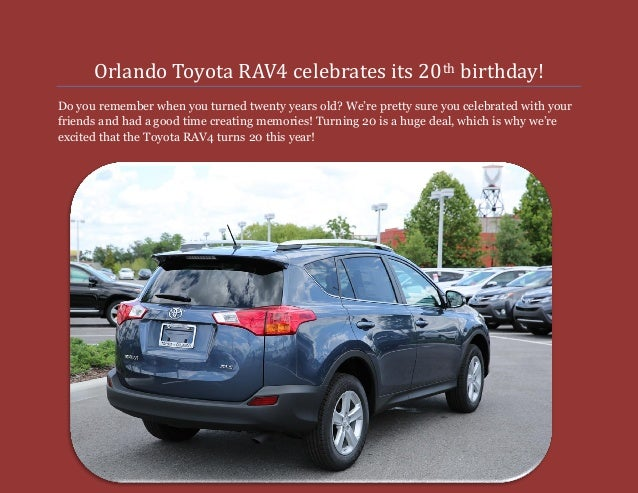Orlando Toyota RAV4 celebrates its 20th birthday! Do you remember when you turned twenty years old? We're pretty sure you ...