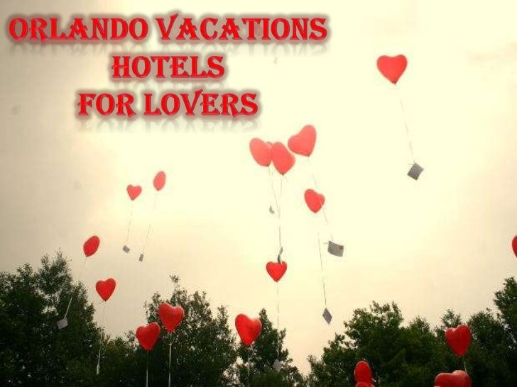 Orlando Vacations  Hotelsfor Lovers<br />